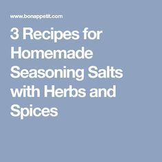 3 Recipes for Homemade Seasoning Salts with Herbs and Spices
