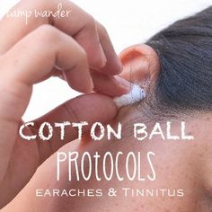 Cotton Ball Protocols with Essential Oils for Earaches & Tinnitus