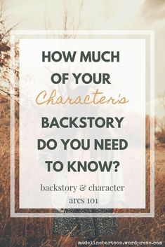 How Much of Your Character's Backstory Do You Need to Know? // Backstory & Character Arcs 101 - Happy When Writing Writing Genres, Book Writing Tips, Writing Characters, Writing Process, Fiction Writing, Writing Resources, Writing Help, Writing Workshop, Writing Ideas