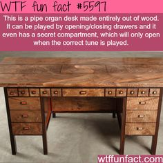 Pipe organ desk - With a Musical Lock! ...NEED IT! ~WTF fun facts