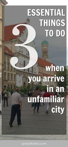 Start off on the right foot: 3 Essential things to do when you arrive in a new destination