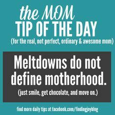 daily tips for moms and yes, always have chocolate.