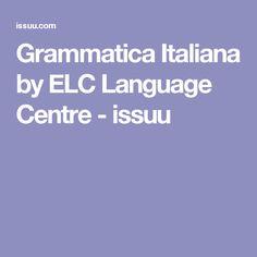 Grammatica Italiana by ELC Language Centre - issuu