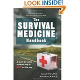 The Survival Medicine Handbook: A guide for when help is NOT on the way [Paperback]