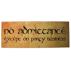 No Admittance Except on Party Business sign Metal sign printed with the note on Bilbo Baggins' front gate in Lord of the Rings. The sign measures x 3 inches x 75 x approximately), is made from aluminium and printed with sublimation dyes. Geek Wedding, Dream Wedding, Wedding Ideas, Hobbit Party, Geek Party, Fili And Kili, Business Signs, Geek Out, Beautiful Gifts