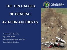 top-10-causes-of-fatal-general-aviation-accidents by FAASTeam Southern Region via Slideshare