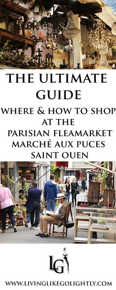 ULTIMATE GUIDE WHERE AND HOW TO SHOP AT THE PARIS FLEAMARKET Marché aux Puces Saint-Ouen. The best spots and shops for fashion and vintage lovers