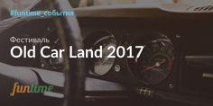 Old Car Land - самый большой технический фестиваль 28 апреля - 2 мая 2017 года в Киеве