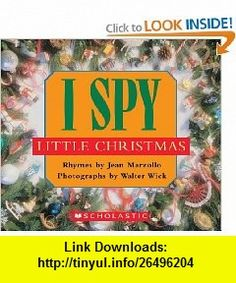 I Spy Little Christmas (9780439083317) Jean Marzollo, Walter Wick , ISBN-10: 0439083311  , ISBN-13: 978-0439083317 ,  , tutorials , pdf , ebook , torrent , downloads , rapidshare , filesonic , hotfile , megaupload , fileserve