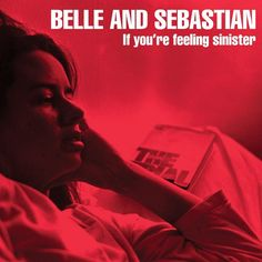 """#14: """"If You're Feeling Sinister"""" by Belle and Sebastian - listen with YouTube, Spotify, Rdio & Deezer on LetsLoop.com"""