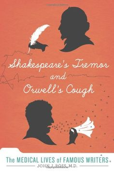 Shakespeare's Tremor and Orwell's Cough: The Medical Live... http://smile.amazon.com/dp/0312600763/ref=cm_sw_r_pi_dp_kqhsxb1ME1QZW
