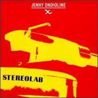 Stereolab - Jenny Ondiolone