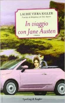 I miei magici mondi: In viaggio con Jane Austen di Laurie Viera Rigler