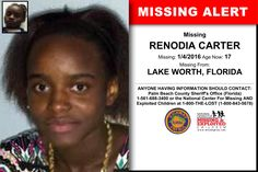 RENODIA CARTER, Age Now: 17, Missing: 01/04/2016. Missing From LAKE WORTH, FL. ANYONE HAVING INFORMATION SHOULD CONTACT: Palm Beach County Sheriff's Office (Florida) 1-561-688-3400.