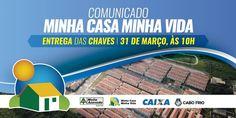 """BLOG  """"O ETERNO APRENDIZ"""" : COMUNICADO: CONFIRMADA ENTREGA DAS CHAVES DO MINHA..."""