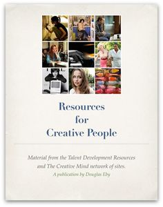"Resources for Creative People - a free guide to material from my Talent Development Resources and The Creative Mind network of sites: ""Information and inspiration to enhance creative expression and personal development."""