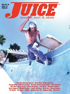 Juice Magazine, Lords Of Dogtown, Le Triangle, Busta Rhymes, Thrasher Magazine, Skate And Destroy, Z Boys, Vintage Surf, Primary Colors