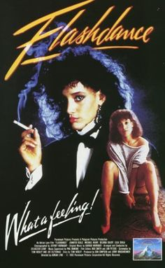 Flashdance (1983) This movie inspired me to take dance classes.