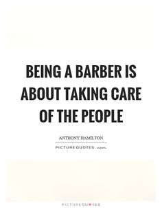 Being a barber is about taking care of the people. Barbershop Quotes, Barber Quotes, Barbershop Ideas, Hair Quotes, Me Quotes, Barber Pictures, Closer, Becoming An Esthetician, Barber School