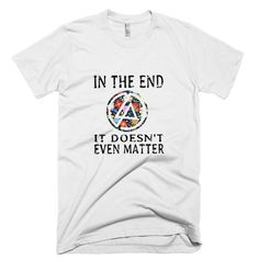 Linkin Park Chester In The End It Doesn't Even Matter T Shirt is made of premium quality ring spun cotton for a lovely quality Cool T shirt Designs - Custom Cheap T Shirt Design Cheap T Shirts, Cool T Shirts, Tee Shirts, Tees, Linkin Park Chester, Shirt Designs, Mens Tops, Pocket, T Shirts