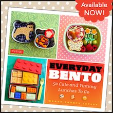 Everyday Bento: 50 Cute and Yummy Lunches to Go -- AVAILABLE NOW!