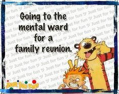 Going to the mental ward for a family reunion