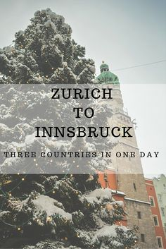 Zurich to Innsbruck – How to Make the Most of a Day Trip