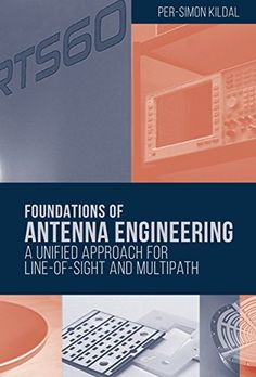 Foundations of antenna engineering : a unified approach for line-of-sight and multipath / Per-Simon Kildal
