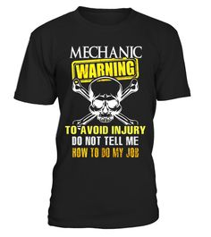 """# Mechanic Warning Avoid Injury Do Not Tell Me How to Do My Jo .  Special Offer, not available in shops      Comes in a variety of styles and colours      Buy yours now before it is too late!      Secured payment via Visa / Mastercard / Amex / PayPal      How to place an order            Choose the model from the drop-down menu      Click on """"Buy it now""""      Choose the size and the quantity      Add your delivery address and bank details      And that's it!      Tags: Great present for…"""