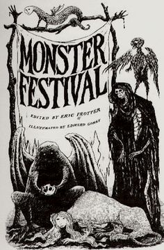 Monster Festival - illustrated by Edward Gorey