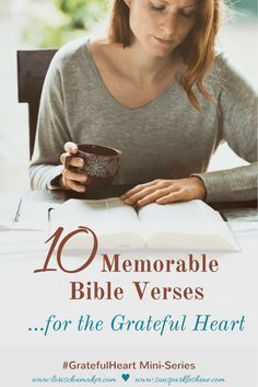 10 Memorable Bible Verses for a Grateful Heart - Gratitude is a weapon and the Word of God is the best ammunition to load in that weapon! #GratefulHeart Mini-Series - Lori Schumaker and SunSparkleShine