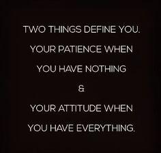 Patience & Attitude!