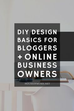 DIY Design Basics for Bloggers + Online Business Owners. Starting a blog or…