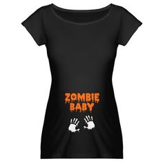 Zombie Baby Maternity Dark T-Shirt... love it :-)