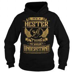 Cool HESTER HESTERYEAR HESTERBIRTHDAY HESTERHOODIE HESTERNAME HESTERHOODIES  TSHIRT FOR YOU T-Shirts
