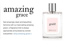 Philosophy's Amazing Grace - perfume perfection... not too heavy and so refreshing!