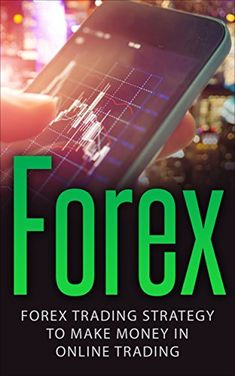 awesome Forex: Forex Trading Strategy To Make Money In Online Trading (Forex, Forex Trading, Forex Strategy, Online Trading, Online Money)