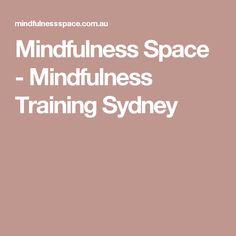 Mindfulness Space - Mindfulness Training Sydney