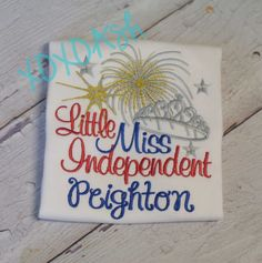 Girls Fourth of July Shirt Little Miss Independent with Crown and Fireworks---4th of July-Independence Day-- Embroidered Shirt or Bodysuit by XOXOAsh on Etsy
