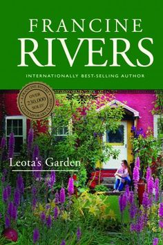Leota's Garden - The amazing Francine Rivers does it again.  Heart-felt, compelling story of an aging, lonely woman trying to reconnect with her family