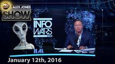 Full Show - Alex Jones: The Aliens Are Here - 01/12/2016