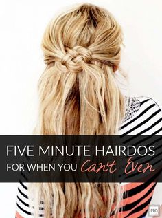 5 Minute Hairdos For When You Can't Even