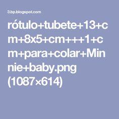 rótulo+tubete+13+cm+8x5+cm+++1+cm+para+colar+Minnie+baby.png (1087×614)