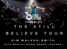 Jesus Culture presents: THE STILL BELIEVE TOUR at ShoWare Center in #SeattleSouthside. March 15th, 7pm