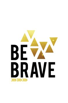 Be Brave iPhone Wallpaper - seven thirty three