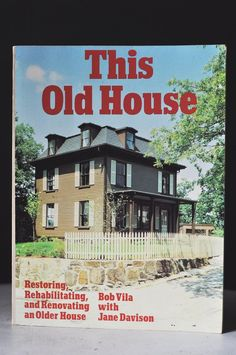 Bob Vila, House Renovation, Restoration, Fixer, Rehab, This Old House, Vintage Book, With Jane Davison, Home Improvement, DIY, Illustrated,