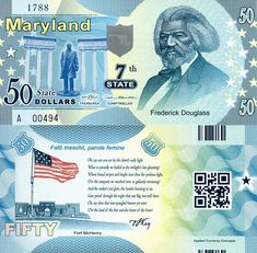 Country: United States Denomination: 50 Dollars Price: $4.00 Pick #: State7 Year: 2014 Grade: UNC Other Info: State Dollars - Maryland (7th State) Coloration: Blue Depictions: Frederick Douglass; Statue and Columns; Fort McHenry: Words on National Anthem Note Size:  Watermark: None Discernible