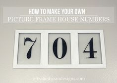 How to Make Your Own Picture Frame House Numbers