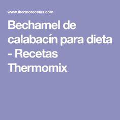 Bechamel de calabacín para dieta - Recetas Thermomix