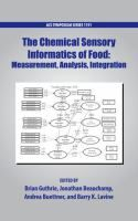 """""""The Chemical Sensory Informatics of Food : Measurement, Analysis, Integration"""" Brian Guthrie, editor, Cargill, Wayzata, Minnesota [and three others] ; sponsored by the ACS Division of Agricultural Food and Chemistry, Inc. #novetatsfiq2016"""